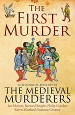 The First Murder - The Medieval Murderers
