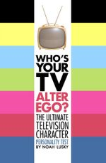 Who's Your TV Alter Ego? - NOAH LUSKY