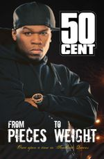 From Pieces to Weight : Once Upon a Time in Southside, Queens - 50 CENT