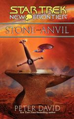 Stone and Anvil : Star Trek: New Frontier - Peter David