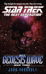 The Genesis Wave Book Three : Star Trek The Next Generation - John Vornholt