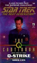 St:tng:#49: Q-strike : The Q Continuum Book 3 - Greg Cox