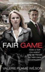 Fair Game : My Life as a Spy, My Betrayal by the White House - Valerie Plame Wilson