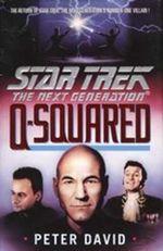 Star Trek : Q Squared - Peter David