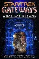 Gateways Book Seven: What Lay Beyond : Star Trek All Series - Various