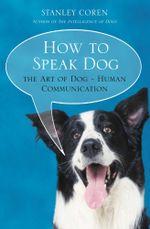 How To Speak Dog - Stanley Coren