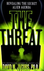 The Threat : The Secret Alien Agenda - David M. Jacobs