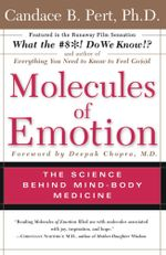 Molecules Of Emotion : Why You Feel The Way You Feel - Candace Pert