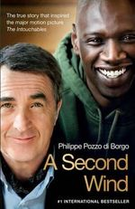 A Second Wind : The True Story that Inspired the Motion Picture The Intouchables    - Philippe Pozzo di Borgo