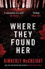 Where They Found Her - Kimberly McCreight