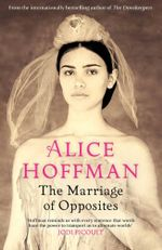 The Marriage of Opposites - Alice Hoffman