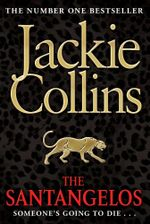The Santangelos : Someone's Going to Die... - Jackie Collins