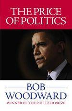The Price of Politics - Bob Woodward