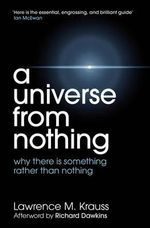 A Universe from Nothing : From Babylonian Stargazers to the Search for the B... - Lawrence M. Krauss