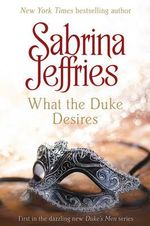What the Duke Desires : The Duke's Men Series : Book 1 - Sabrina Jeffries