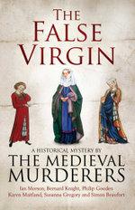 The False Virgin - The Medieval Murderers