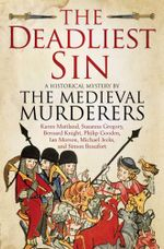 The Deadliest Sin - The Medieval Murderers