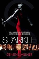 Sparkle : A Novel - Denene Millner