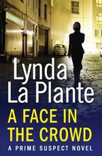 Prime Suspect 2 : A Face in the Crowd - Lynda La Plante