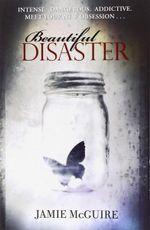 Beautiful Disaster : The Beautiful Disaster Series : Book 1 - Jamie McGuire