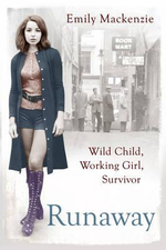 Runaway : Wild Child, Working Girl, Survivor - Emily MacKenzie