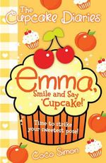 Emma, Smile and Say 'Cupcake!' : Emma, Smile and Say 'Cupcake!' - Coco Simon