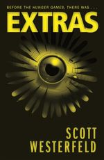 Extras : The Uglies Series : Book 4 - Scott Westerfeld