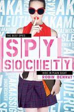 Spy Society : An AKA Novel - Robin Benway