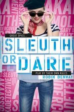 Sleuth or Dare : An AKA Novel - Robin Benway