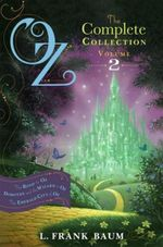 Oz, the Complete Collection Volume 2 : Dorothy & the Wizard in Oz; The Road to Oz; The Emerald City of Oz  - L. Frank Baum