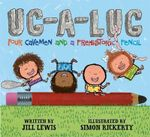 Ug-A-Lug : Four Cavemen and a Prehistoric Pencil - Jill Lewis