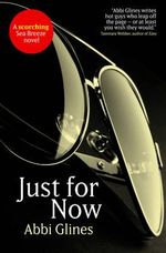 Just for Now - Signed Copies Available For A Limited Time Only! - Abbi Glines