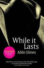 While it Lasts  : Sea Breeze : Book 3 - Abbi Glines
