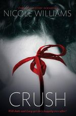 Crush : The Crash Series : Book 3 - Nicole Williams