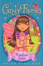 Rainbow Swirl : Candy Fairies Series : Book 2 - Helen Perelman