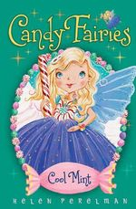 Cool Mint : Candy Fairies Series : Book 4 - Helen Perelman