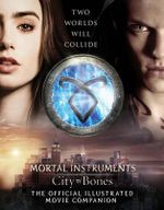 City of Bones : The Official Illustrated Movie Companion - Mimi O'Connor
