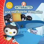 Octonauts and the Adelie Penguins : Octonauts Series - Simon & Schuster