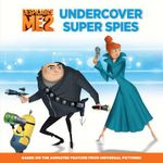 Despicable Me 2 : Undercover Super Spies - Simon & Schuster