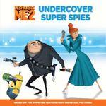Despicable Me 2 : Undercover Super Spies - Simon & Schuster