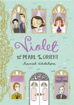 Violet and the Pearl of the Orient - Harriet Whitehorn