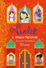 Violet and the Hidden Treasure - Harriet Whitehorn