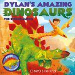 Dylan's Amazing Dinosaurs - The Stegosaurus - E. T. Harper