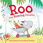 Roo the Roaring Dinosaur - David Bedford