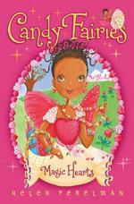 Magic Hearts : Candy Fairies Series : Book 5 - Helen Perelman