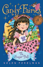 Sugar Ball : The Candy Fairies Series : Book 6 - Helen Perelman