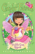 Bubble Gum Rescue : Candy Fairies Series : Book 7 - Helen Perelman
