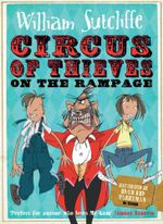 Circus of Thieves on the Rampage - William Sutcliffe