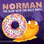 Norman the Slug with a Silly Shell - Sue Hendra