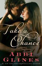 Take a Chance : Rosemary Beach : Book 7 - Abbi Glines